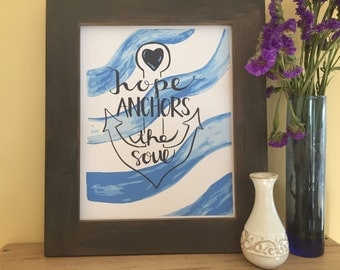 Anchor Art, Hope Quote, Nautical, Christian, Religious Art, Sailing Quote, Hope Anchors the Soul, Hebrews 6:19 Handmade Watercolor Art Print