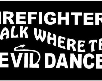 Vinyl Decal Firefighter walk devil dances fun country bumper sticker car truck laptop