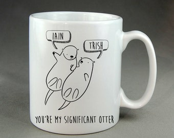 Personalised Significant Otter Mug Anniversary Valentine's Day Couple Girlfriend Boyfriend Husband Wife Mum Dad Gift