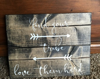 Find Your Tribe Love Them Hard Wood Sign