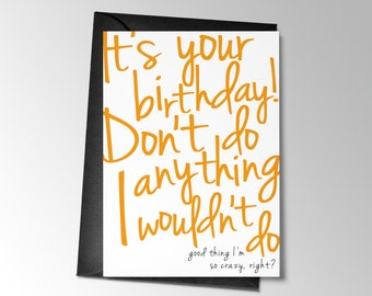 Funny Birthday Card, Printable Birthday Card Funny, Don't Do Anything I wouldn't Do, Funny Card, Printable Card