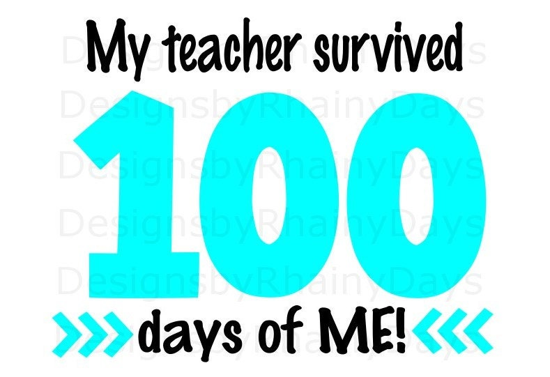 Buy 3 get 1 free! My teacher survived 100 days of ME! SVG, PNG, 100 days of school, cutting file