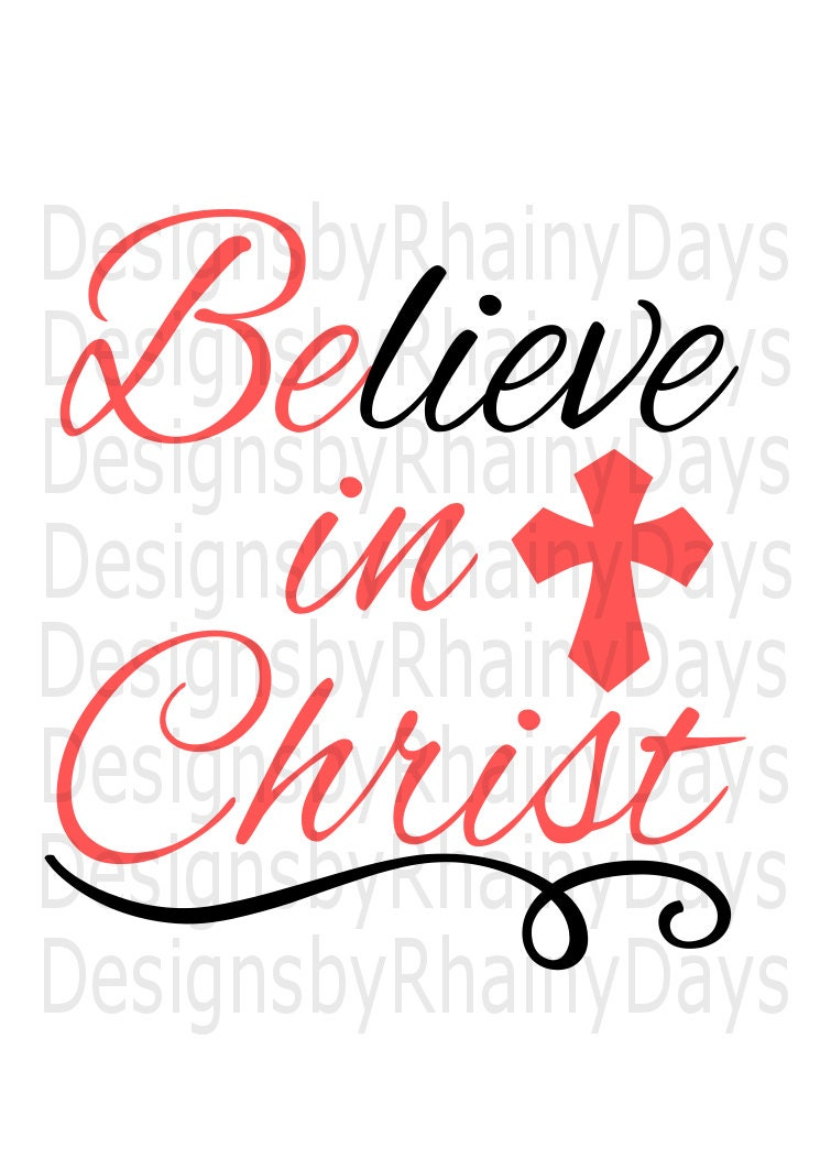 Buy 3 get 1 free! Believe in Christ, Be in Christ cutting file, SVG, DXF, png,  Christian cut file