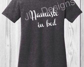 Namaste in bed tee, mom tee, mom shirt, funny saying shirt, mom life shirt