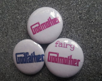 25mm/1 inch button pin badge -  Godfather, Godmother, Fairy Godmother, collectable badges, party favour, Christening gift