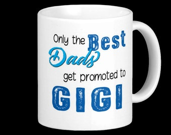 GIGI Mug - Only the best Dads get promoted to Gigi!  Ukranian Grandfather Birth Announcement