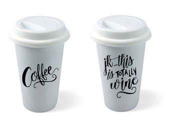 Coffee...JK.. this is totally wine ... reusable, coffee, wine, travel,cup, ceramic