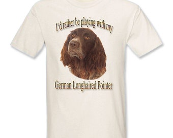 I'd Rather Be Playing With My German Longhaired Pointer T-Shirt
