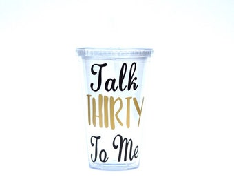 30th birthday for her, talk thirty to me, birthday gift, 30th tumbler, birthday cup, dirty thirty, 30th celebration, 30th birthday party