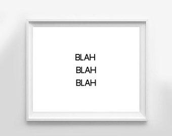 BLAH BLAH BLAH Art Print, Minimalist, Modern, Home Decor, Typography, Black and White
