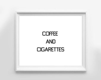 COFFEE AND CIGARETTES  Art Print, Minimalist, Modern, Home Decor, Typography, Black and White
