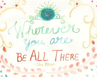 Wherever You Go Be All There Jim Elliot