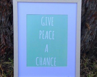 Give Peace A Chance Print