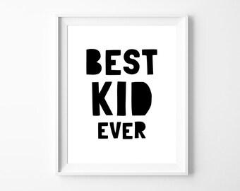 "Art Digital Print ""Best Kid Ever"" Printable Kids Room Decor, Monochrome Childrens Wall Art Printable Art, Instant Download DIY PRINT"