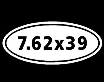 7.62x39 Ammo Vinyl Decal Car Truck Window Sticker Laptop Graphic Different Sizes and Colors