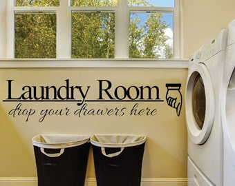 Laundry Room Wall Decal   Laundry Room Drop Yuor Drawers Here   Laundry  Wall Decor