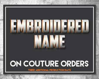 ADD ON Embroidered Name on Couture Orders, Personalize your couture Orders with your embroidered Name