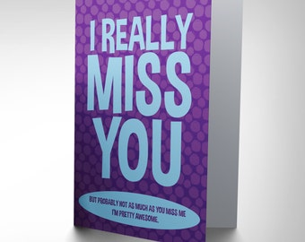 Card Greeting Friendship Miss You Vanity Joke Funny Gift CP2752