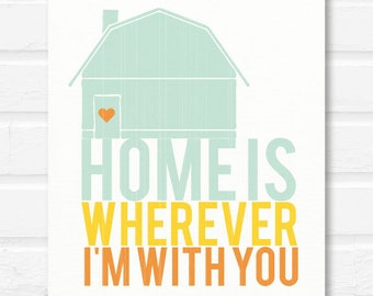 Home is Wherever I'm With You   modern art print   typography print   digital download   instant download printable art   housewarming art