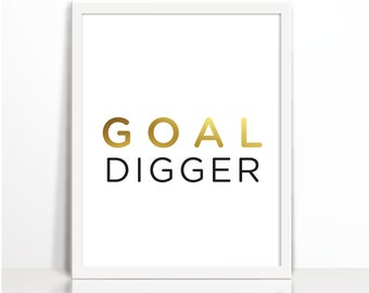 GOAL DIGGER, Motivational, Positive Quote, Gold, Typography Print, Art Printable, Wall Decor, Positive Thinking, Cubical Decor