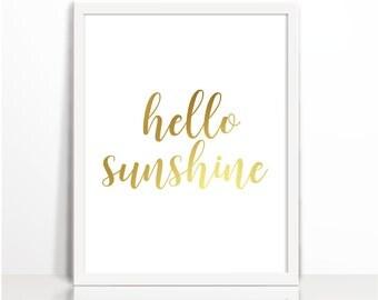 Hello Sunshine, Positive Printables, Seasonal Quote, Gold, Typography Print, Art Printable, Wall Decor, Spring, Gold Printable
