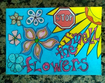 Stop smell the flowers Saying Drawn Artwork