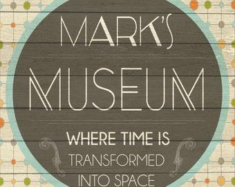 Custom Museum Sign Digital Download