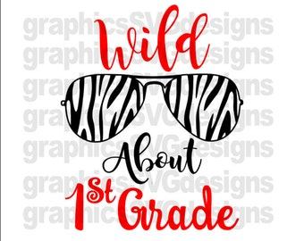Wild About 1st Grade SVG and DXF  File For Cricut and Cameo DXF for Silhouette Studio  File 1st Day of School svg, first grade svg
