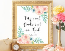 Bible verse wall art, Bible verse, Christian prints, Scripture prints, My soul finds rest in God, Psalm 62:1, Bible verse watercolor flowers