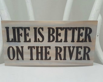 Life is Better on the River Sign