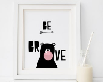 "Printable Bear ""Be Brave"" Inspirational Quote, BEAR PRINT Motivational Typography Print Be Brave Nursery Be Brave Print Instant Download"