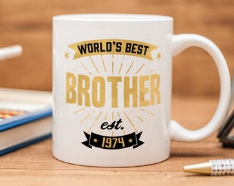 """Brother Mug, with quote """"World's Best Brother"""" and custom birth date"""