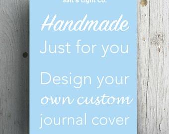 Custom Journal // Design Your Own