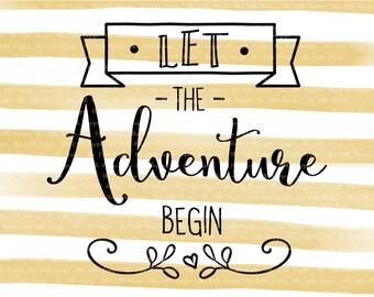 Let the adventure begin - Camper - Camping - Adventure - Roadtrip - svg dxf eps png cut file - silhouette  - cricut - cutting machine