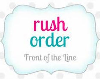 RUSH ORDER (additional purchase)