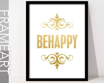 """Gold Printable Art """"BE HAPPY"""" Frame Art Printable Quote, Gold Home Décor, Wall Décor, Funny Quote 40G2"""