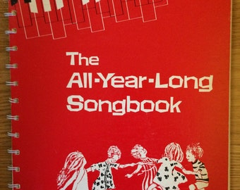 The All-Year-Long Songbook Excellent book for music teachers or kindergarten teachers. 1980