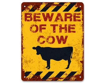 Beware of the Cow - Vintage Worn Effect Sign / Plaque