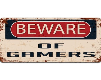 Beware of Gamers | Metal Sign | Vintage Effect