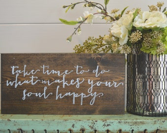FREE SHIPPING! Rustic Wooden Sign - Take time to do what makes your soul happy