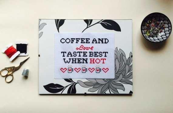 """Completed Cross Stitch Quote - """"Coffee and Love Taste Best When Hot"""" - Ethiopian Proverb"""