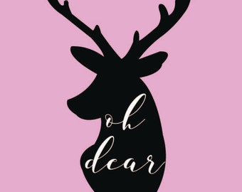 "Cute Pink ""Oh Dear"" Digital Print - Deer Pun - Artsy Buck Antlers Girly Office Space"