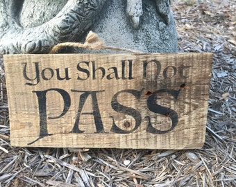 You Shall Not Pass/ Reclaimed Wood/ Rustic Wood Sign/ Wall Art/ Decoration/ LOTR/ Gandalf/ Hand Stenciled/ Gift