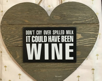 It Could've Been Wine! Wood Sign