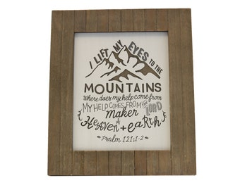 Psalm Gift/ Mountains/ Bible Verse Art on Wood/ Christian Gift/ Scripture Art/ Christian Sign/ Encouragement/ Psalm