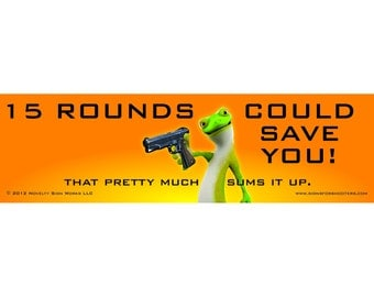 15 Rounds Could Save You  (Vinyl Bumper Sticker or Magnet)
