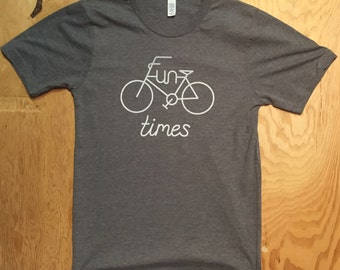 Fun Times bicycle T-shirt   ( XS,small, Med, Large,XL, and XXL )  Grey heather  Made in Usa