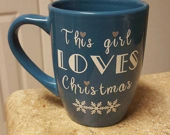 This Girl Loves Christmas mug, Holiday mug, Christmas gift