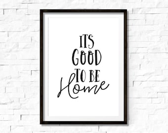 Its good to be home, printable art, black and white, printable quote, printable wall art, housewarming gift, 8x10 home decor