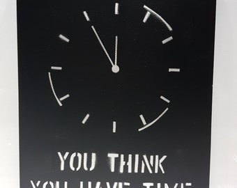 You think you have time.